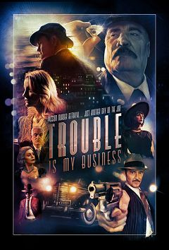 Trouble-Is-My-Business-2018-1080p