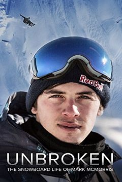 Unbroken The Snowboard Life of Mark McMorris 2018