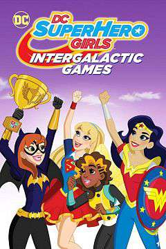 DC Super Hero Girls Intergalactic Games