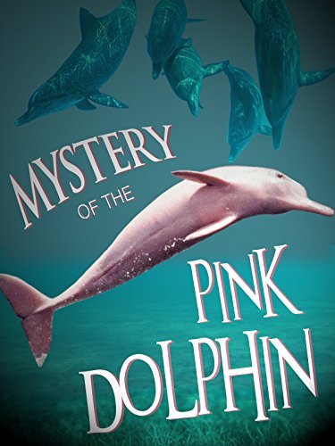 Mystery-of-the-Pink-Dolphin-2015