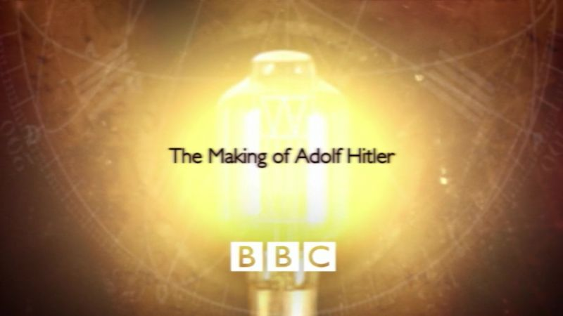 BBC Timewatch - The Making of Adolf Hitler HDTV x264 AAC