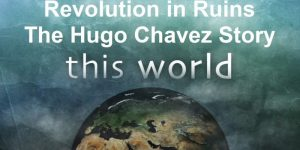 BBC This World – Revolution in Ruins: The Hugo Chavez Story 720p HDTV x264 AAC [MEGA]